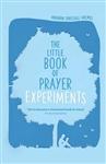 Little Book of Prayer Experiments