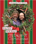 The Hairy Bikers\' 12 Days of Christmas: Fabulous Festive Recipes to Feed Your Family and Friends