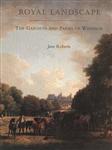 Royal Landscape: Gardens and Parks of Windsor