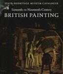 Sixteenth- to Nineteenth-Century British Painting: State Hermitage Museum Catalogue
