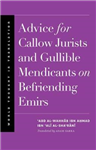 Advice for Callow Jurists and Gullible Mendicants on Befrien