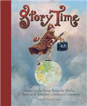 Story Time: Essays on the Betsy Beinecke Shirley Collection of American Children\'s Literature