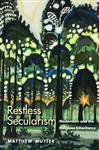 Restless Secularism