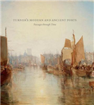 Turner\'s Modern and Ancient Ports: Passages through Time