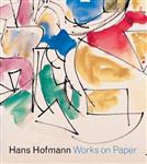 Hans Hofmann: Works on Paper