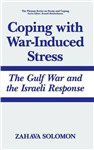 Coping with War-Induced Stress: The Gulf War and the Israeli Response