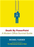 Death by Powerpoint: A Modern Office Survival Guide
