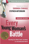 Every Young Woman\'s Battle (Includes Workbook): Guarding your Mind, Heart, and Body in a Sex-Saturated World