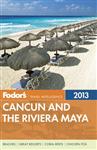 Fodor\'s Cancun and the Riviera Maya 2013