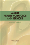 Allied Health Workforce and Services: Workshop Summary