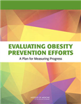 Evaluating Obesity Prevention Efforts: A Plan for Measuring Progress