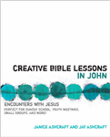Creative Bible Lessons in John: Encounters with Jesus