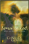 Jesus Asked.: What He Wanted to Know