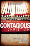 Becoming a Contagious Christian Participant\'s Guide: Communicating Your Faith in a Style That Fits You