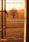 Dietrich Bonhoeffer\'s Meditations on Psalms