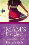 The Imam\'s Daughter: My Desperate Flight to Freedom