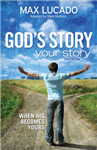 God\'s Story, Your Story: When His Becomes Yours