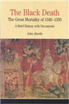 The Black Death 1348 - 1350: A Brief History with Documents: A Brief History with Documents