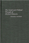 Social and Political Thought of Michael Bakunin