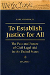 To Establish Justice for All [3 Volumes]: The Past and Future of Civil Legal Aid in the United States