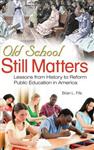 Old School Still Matters