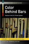 Color Behind Bars: Racism in the U.S. Prison System