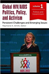 Global HIV/AIDS Politics, Policy, and Activism [3 Volumes]: Persistent Challenges and Emerging Issues