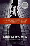 Krueger\'s Men: The Secret Nazi Counterfeit Plot and the Prisoners of Block 19