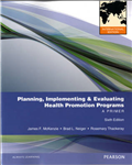 Planning, Implementing, & Evaluating Health Promotion Programs: A Primer: International Edition
