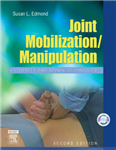 Joint Mobilization/Manipulation: Extremity and Spinal Techniques
