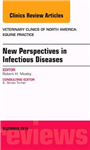 New Perspectives in Infectious Diseases, An Issue of Veterin