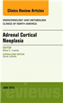 Adrenal Cortical Neoplasia, An Issue of Endocrinology and Me