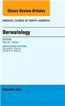 Dermatology, An Issue of Medical Clinics of North America