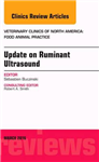 Update on Ruminant Ultrasound, An Issue of Veterinary Clinic