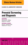 Prenatal Screening and Diagnosis, An Issue of the Clinics in