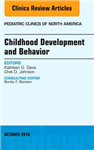Childhood Development and Behavior, An Issue of Pediatric Cl