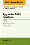 Aggressive B- Cell Lymphoma, An Issue of Hematology/Oncology