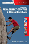 Braddom\'s Rehabilitation Care: A Clinical Handbook