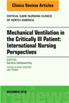 Mechanical Ventilation in the Critically Ill Patient: International Nursing Perspectives, An Issue of Critical Care Nursing Clinics of North America
