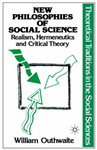 New Philosophies of Social Science: Realism, Hermeneutics and Critical Theory