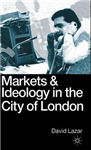 Markets and Ideology in the City of London