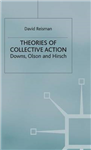 Theories of Collective Action: Downs, Olson and Hirsch