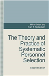 The Theory and Practice of Systematic Personnel Selection