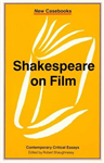 Shakespeare on Film: Contemporary Critical Essays