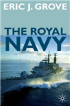 The Royal Navy Since 1815: A New Short History