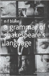 A Grammar of Shakespeare\'s Language
