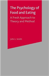 The Psychology of Food and Eating: A Fresh Approach to Theory and Method