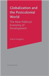 Globalization and the Postcolonial World: The New Political Economy of Development