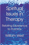 Spiritual Issues in Therapy: Relating Experience to Practice