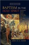 Baptism in the Holy Spirit: A Re-examination of the New Testament Teaching on the Gift of the Spirit in Relation to Pentecostalism Today